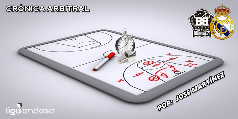 CRÓNICA ARBITRAL   RETAbet Bilbao Basket vs Real Madrid   Liga Endesa   Jornada 9