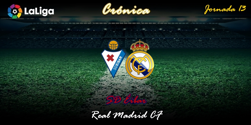 CRÓNICA   Bailando bajo la lluvia:  SD Éibar 0 – 4 Real Madrid