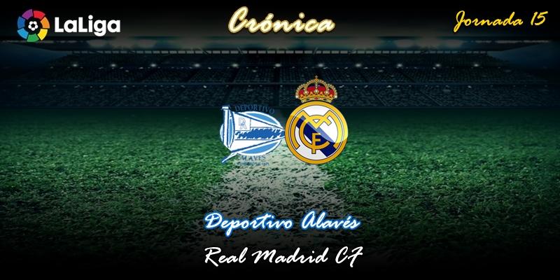 CRÓNICA | Huevos pasados por agua: Deportivo Alavés 1 – 2 Real Madrid