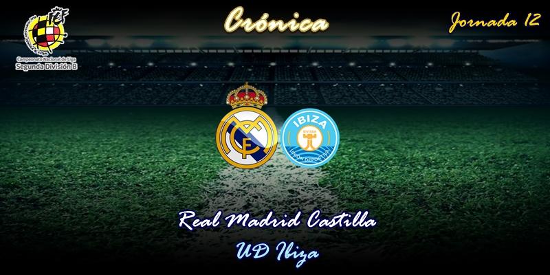 CRÓNICA | El Castilla en caída libre: Real Madrid Castilla 1 – 2 UD Ibiza