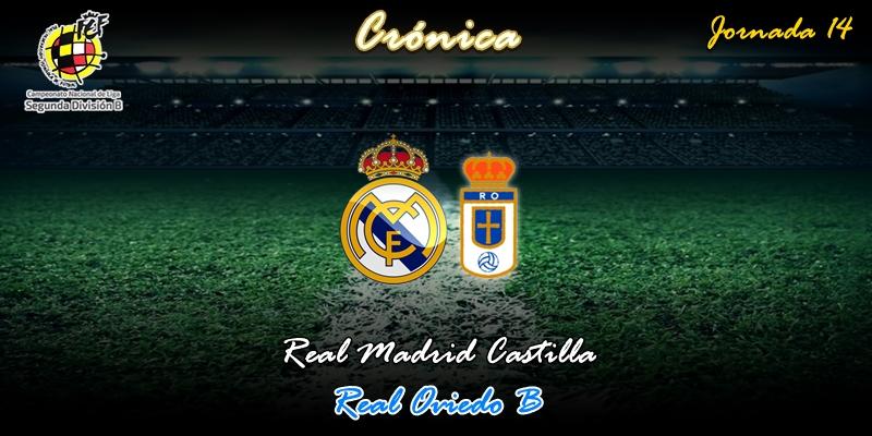 CRÓNICA | Reconquista de puestos con la mirada en el derbi: Real Madrid Castilla 2 – 0 Real Oviedo B