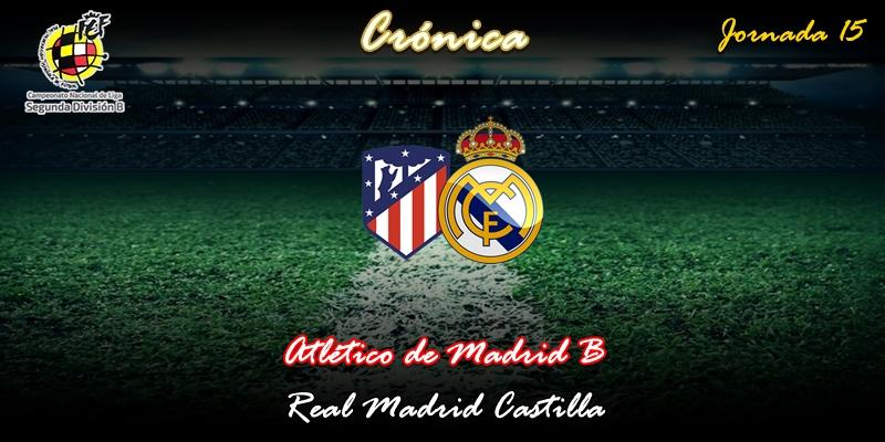 CRÓNICA | Motín defensivo: Atlético de Madrid B 2 – 0 Real Madrid Castilla