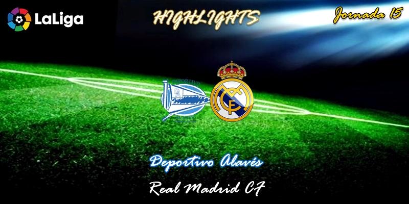 VÍDEO   Highlights   Deportivo Alavés vs Real Madrid   LaLiga   Jornada 15