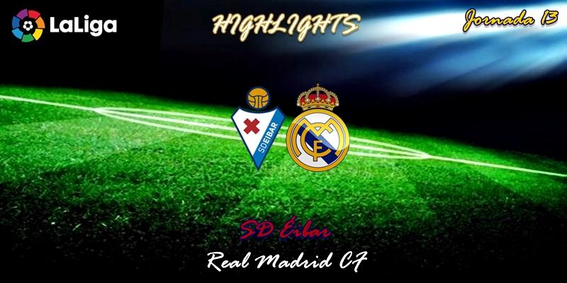 VÍDEO   Highlights   SD Éibar vs Real Madrid   LaLiga   Jornada 13