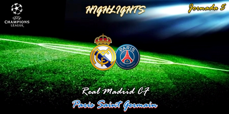 VÍDEO | Highlights | Real Madrid vs Paris Saint Germain | UCL | Jornada 5