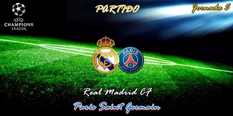 VÍDEO | Partido | Real Madrid vs Paris Saint Germain | UCL | Jornada 5
