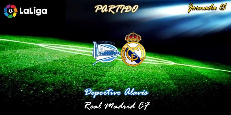 VÍDEO | Partido | Deportivo Alavés vs Real Madrid | LaLiga | Jornada 15