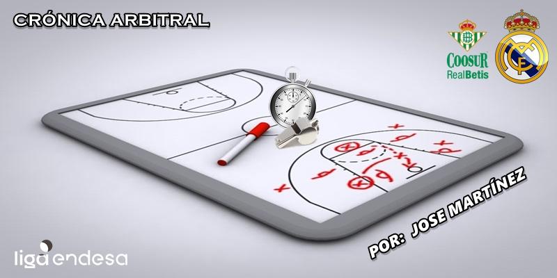 CRÓNICA ARBITRAL | Coosur Real Betis vs Real Madrid | Liga Endesa | Jornada 13