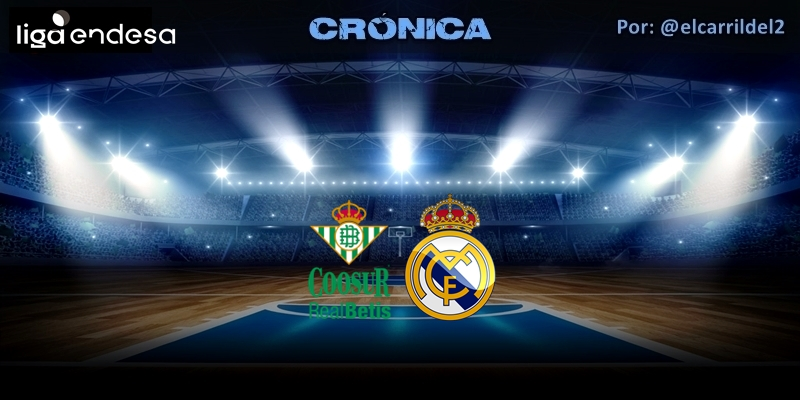 CRÓNICA | A piñón fijo: Coosur Real Betis 64 – 84 Real Madrid