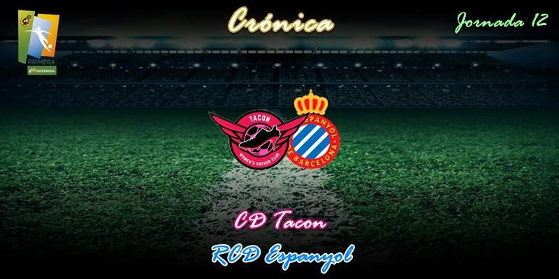 CRÓNICA   Victoria que da tranquilidad: CD Tacon 2 – 1 RCD Espanyol