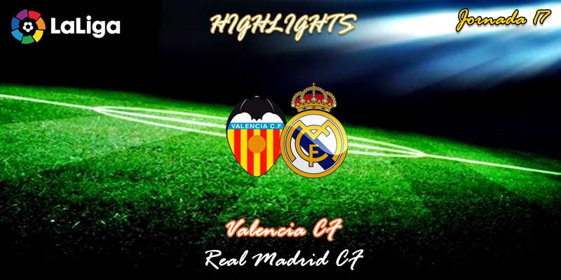 VÍDEO | Highlights | Valencia vs Real Madrid | LaLiga | Jornada 17