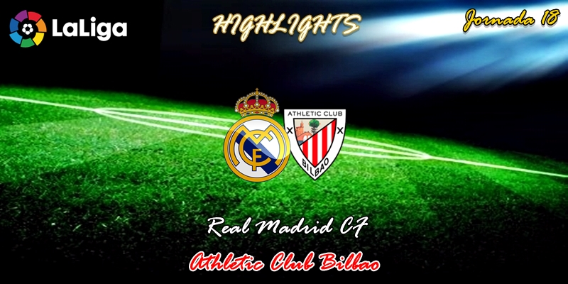 VÍDEO | Highlights | Real Madrid vs Athletic Club Bilbao | LaLiga | Jornada 18