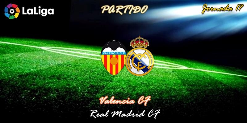 VÍDEO   Partido   Valencia vs Real Madrid   LaLiga   Jornada 17