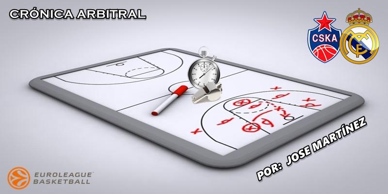 CRÓNICA ARBITRAL   CSKA Moscú vs Real Madrid   Euroleague   Jornada 19