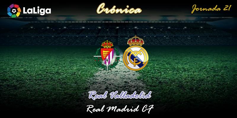 CRÓNICA   Gestos: Valladolid 0 – 1 Real Madrid