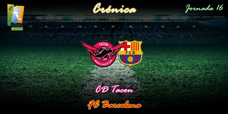 CRÓNICA   Sin opciones: CD Tacon 0 – 6 FC Barcelona