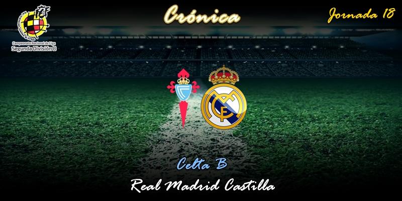 CRÓNICA | El Castilla derriba el muro a domicilio: Celta B 0 – 1 Real Madrid Castilla