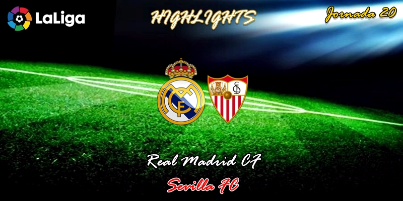 VÍDEO | Highlights | Real Madrid vs Sevilla | LaLiga | Jornada 20