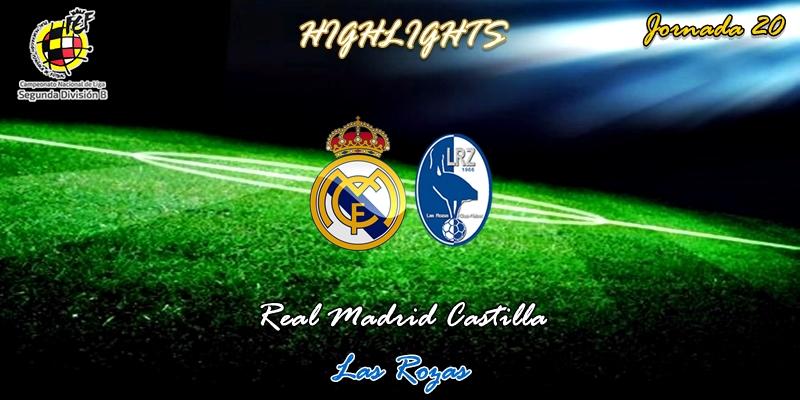 VÍDEO | Highlights | Real Madrid Castilla vs Las Rozas | 2ª División B | Grupo I | Jornada 20