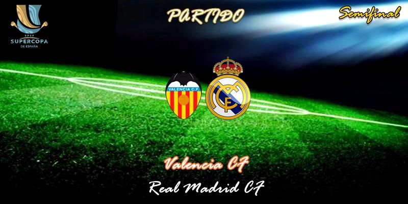VÍDEO   Partido   Valencia vs Real Madrid   Supercopa   Semifinal