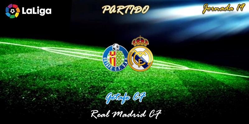 VÍDEO   Partido   Getafe vs Real Madrid   LaLiga   Jornada 19