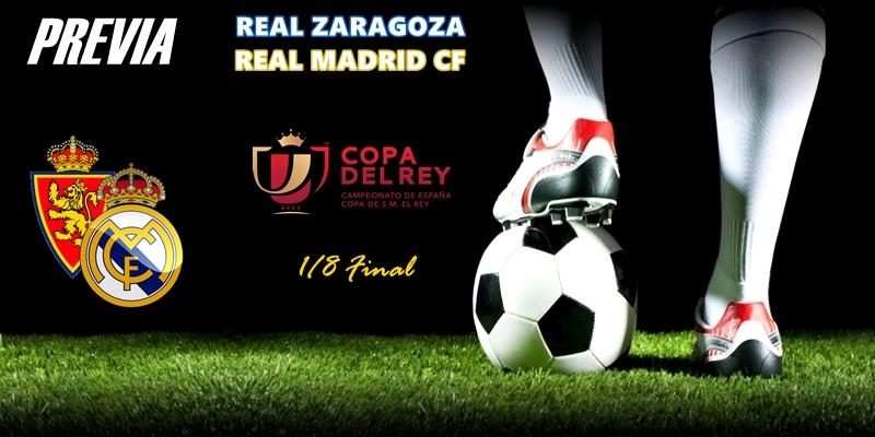 PREVIA   Zaragoza vs Real Madrid: A la Pilarica camino de la Copica